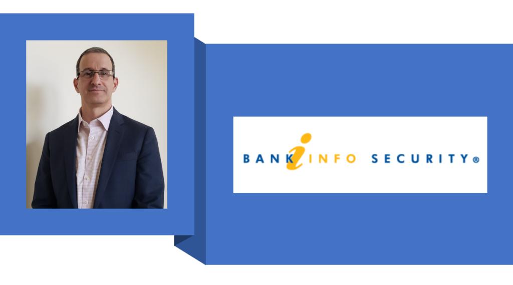 Bank Info Security Logo Greg Woolf Headshot