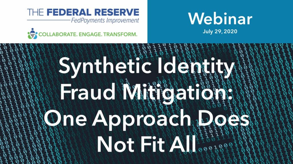 Federal Reserve, FedPayments Improvement: Webinar on Synthetic Identity Fraud